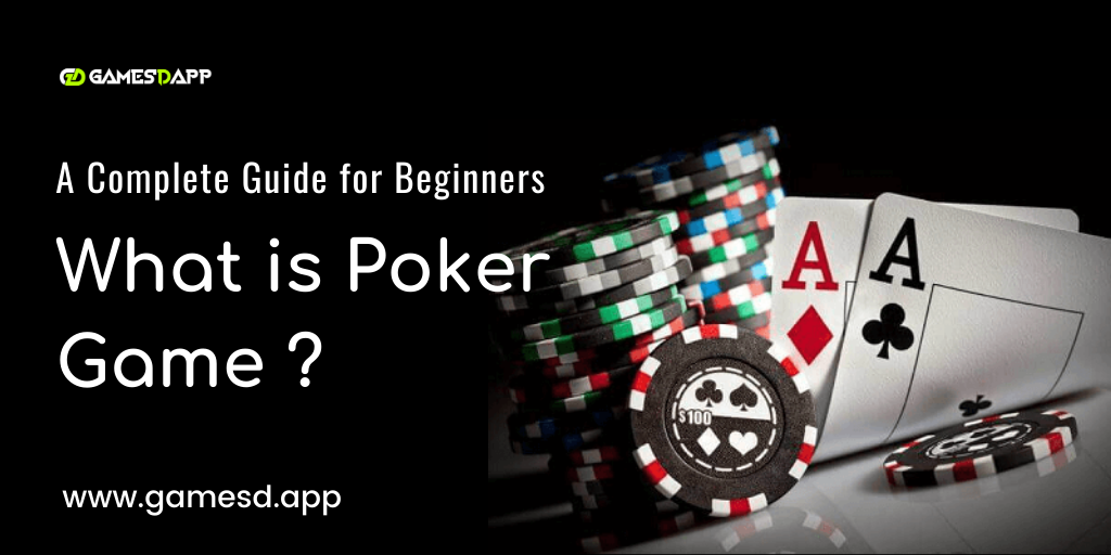 What is Poker Game? A Complete Guide for Beginners
