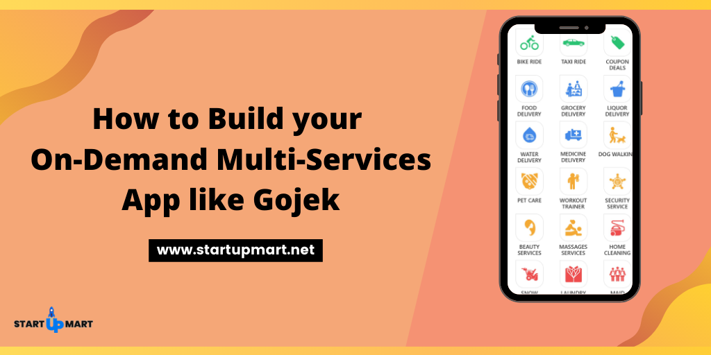 How to Build Your On-Demand Multi-Services App Like Gojek?