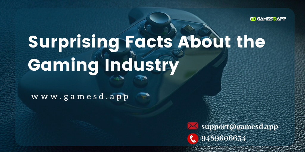 Surprising Facts About the Gaming Industry