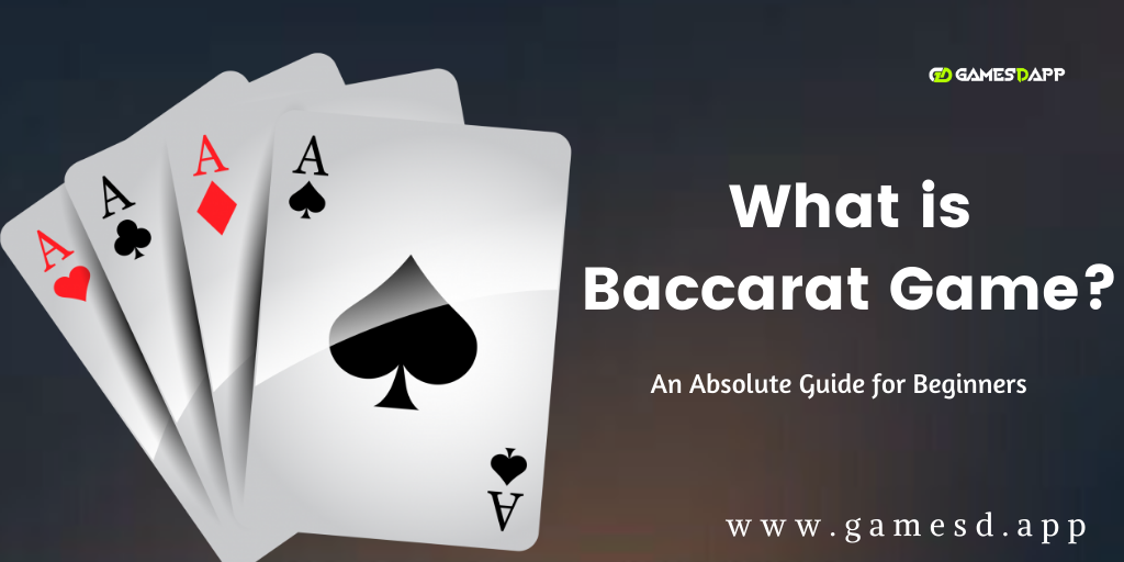 What is Baccarat Game & How To Play? An Absolute Guide for Beginners