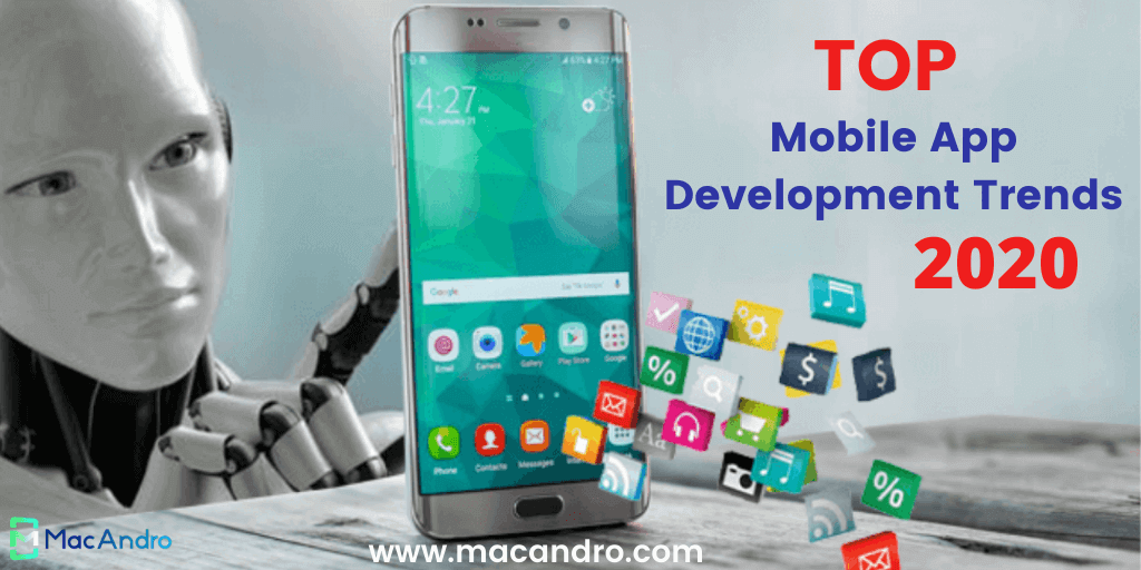 Top Mobile App Development Trends that will Rule in 2020
