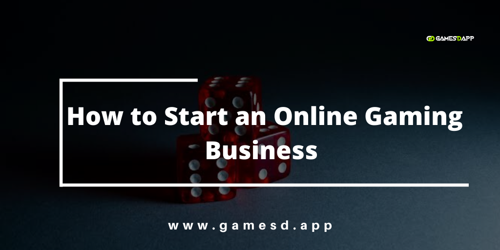 How to Start an Online Gaming Business?