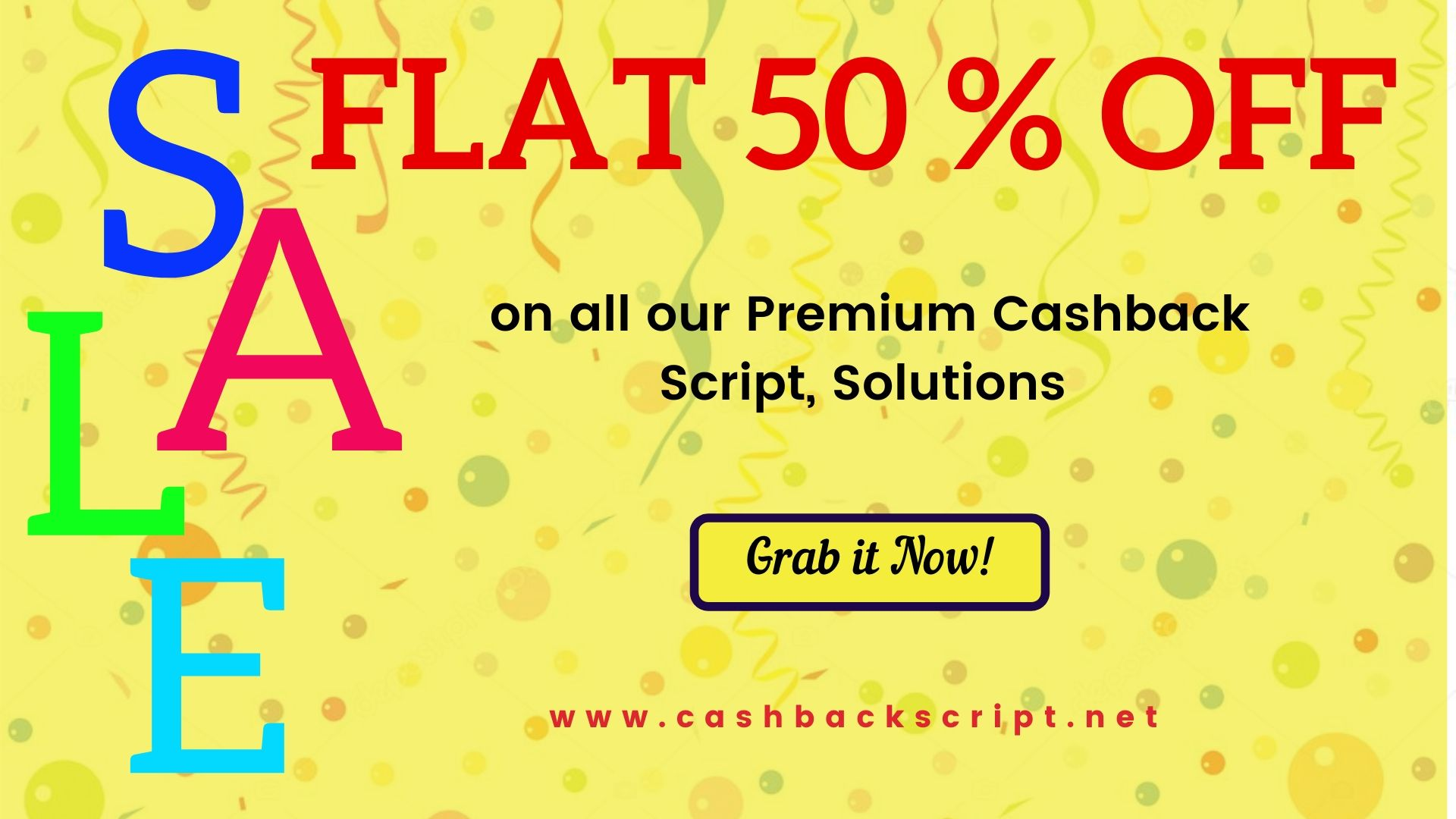 Flat 50 % OFF on all our Premium Cashback Solutions - Limited Time Offer