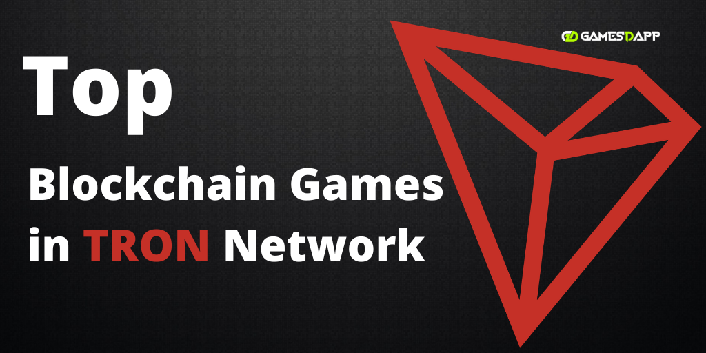 Top Blockchain Games in Tron Network