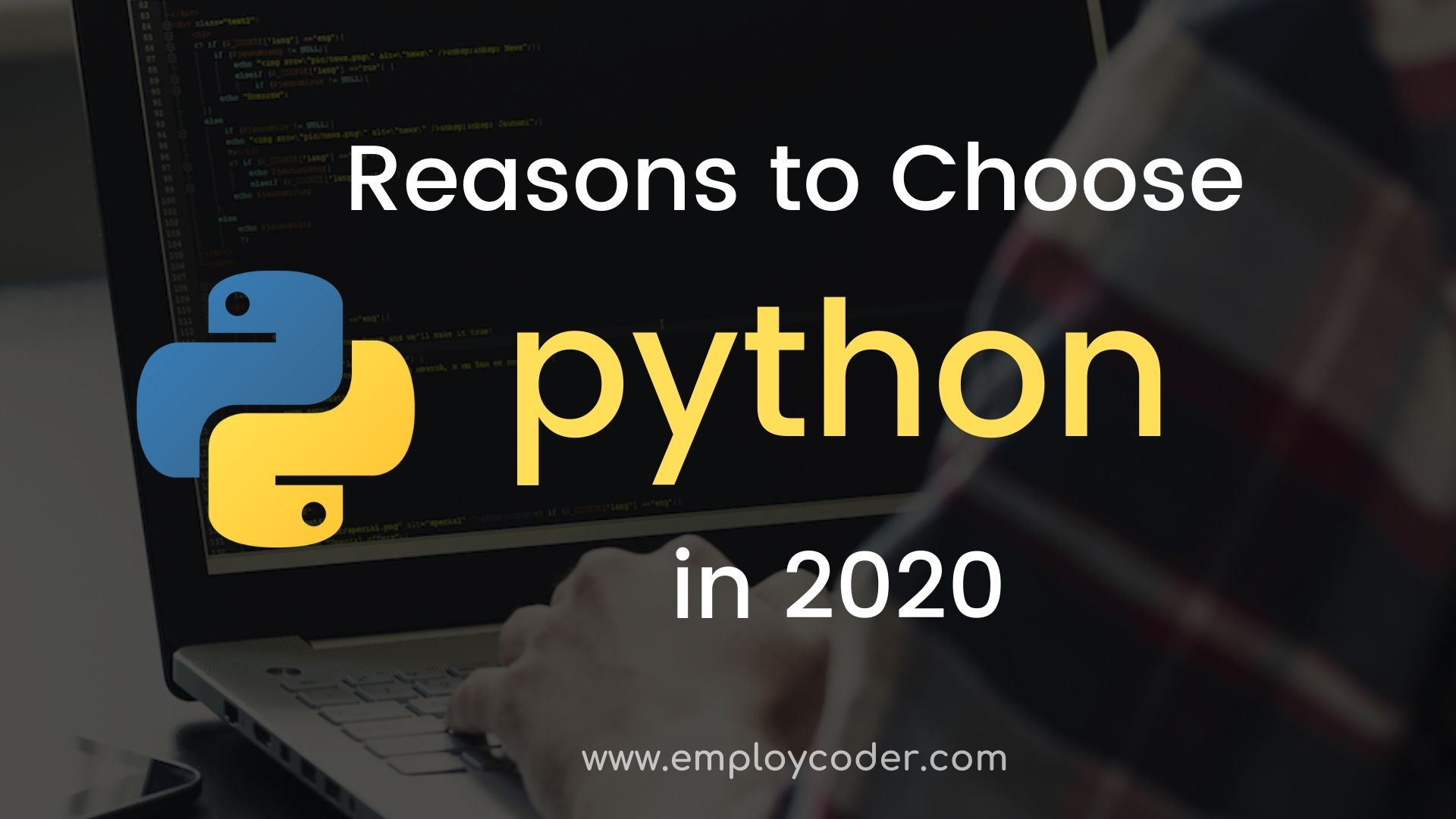 Reasons to Choose Python in 2020