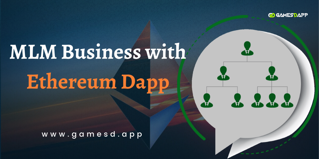 Start your MLM Business with Ethereum Dapp
