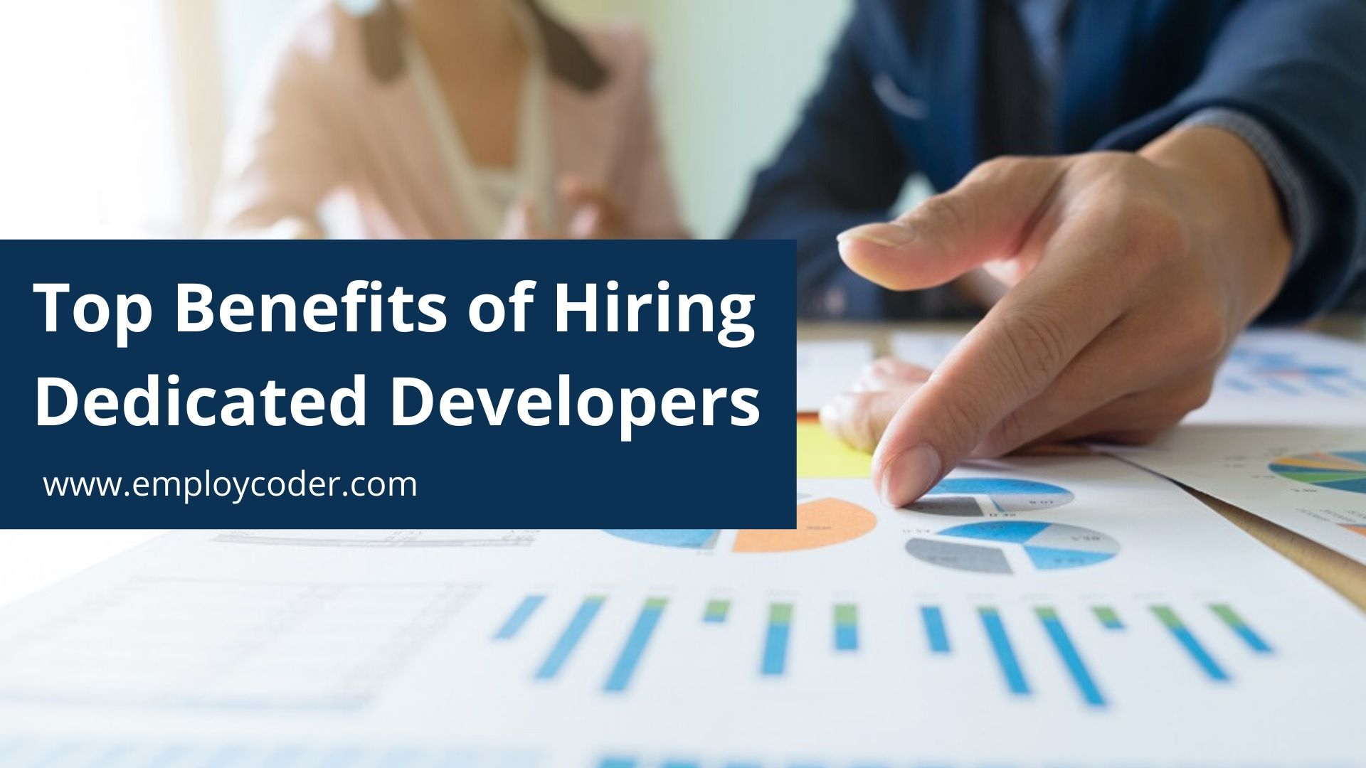 Top Benefits of Hiring Dedicated Developers for Your Projects