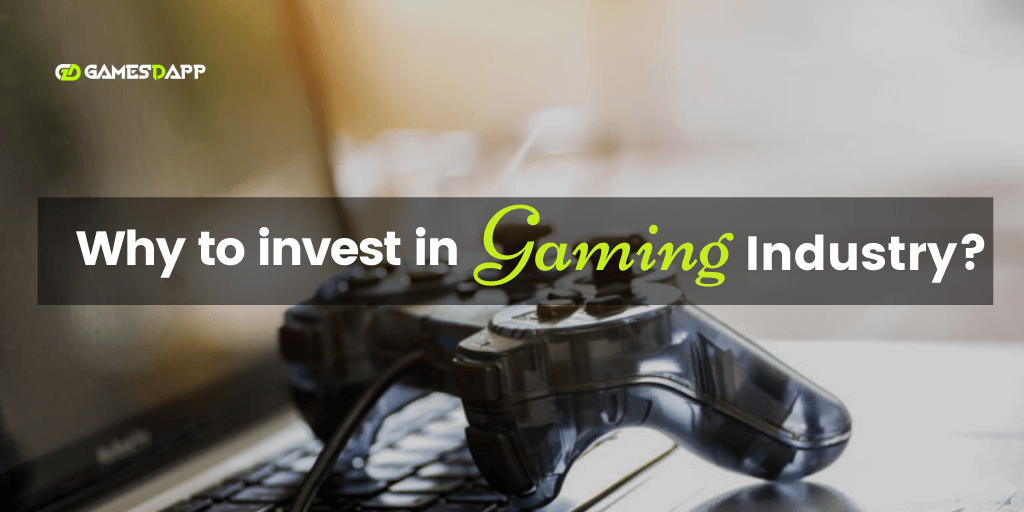 Why to invest in Gaming Industry?