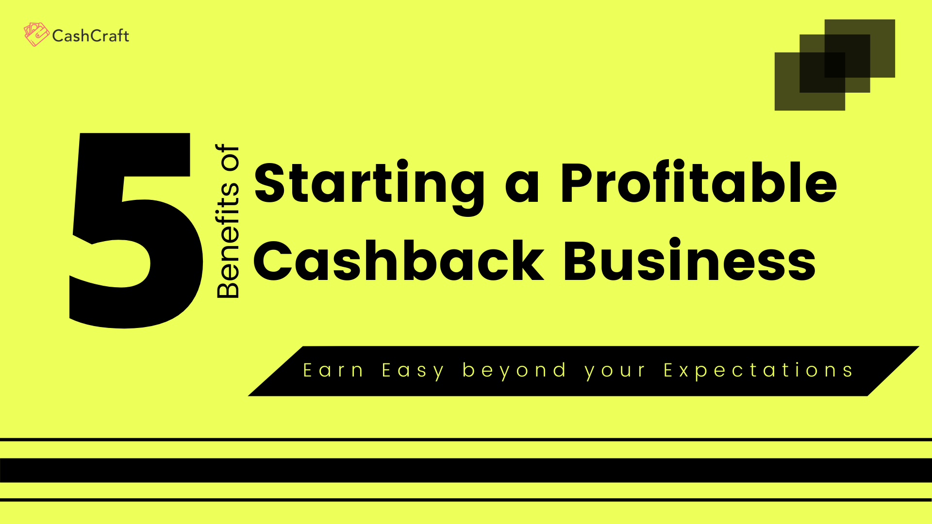 5 Major Benefits of Starting a Profitable Cashback Business