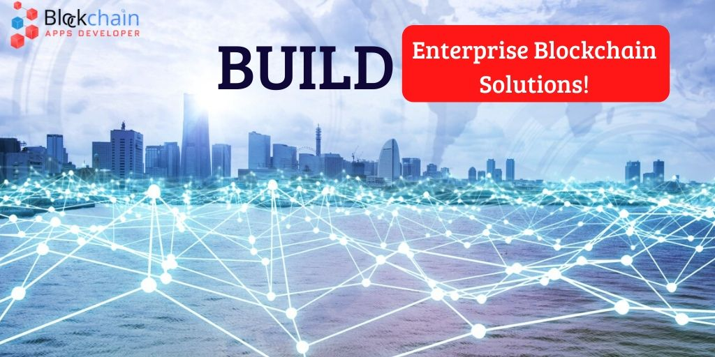 Enterprise Blockchain Solutions and Services Company