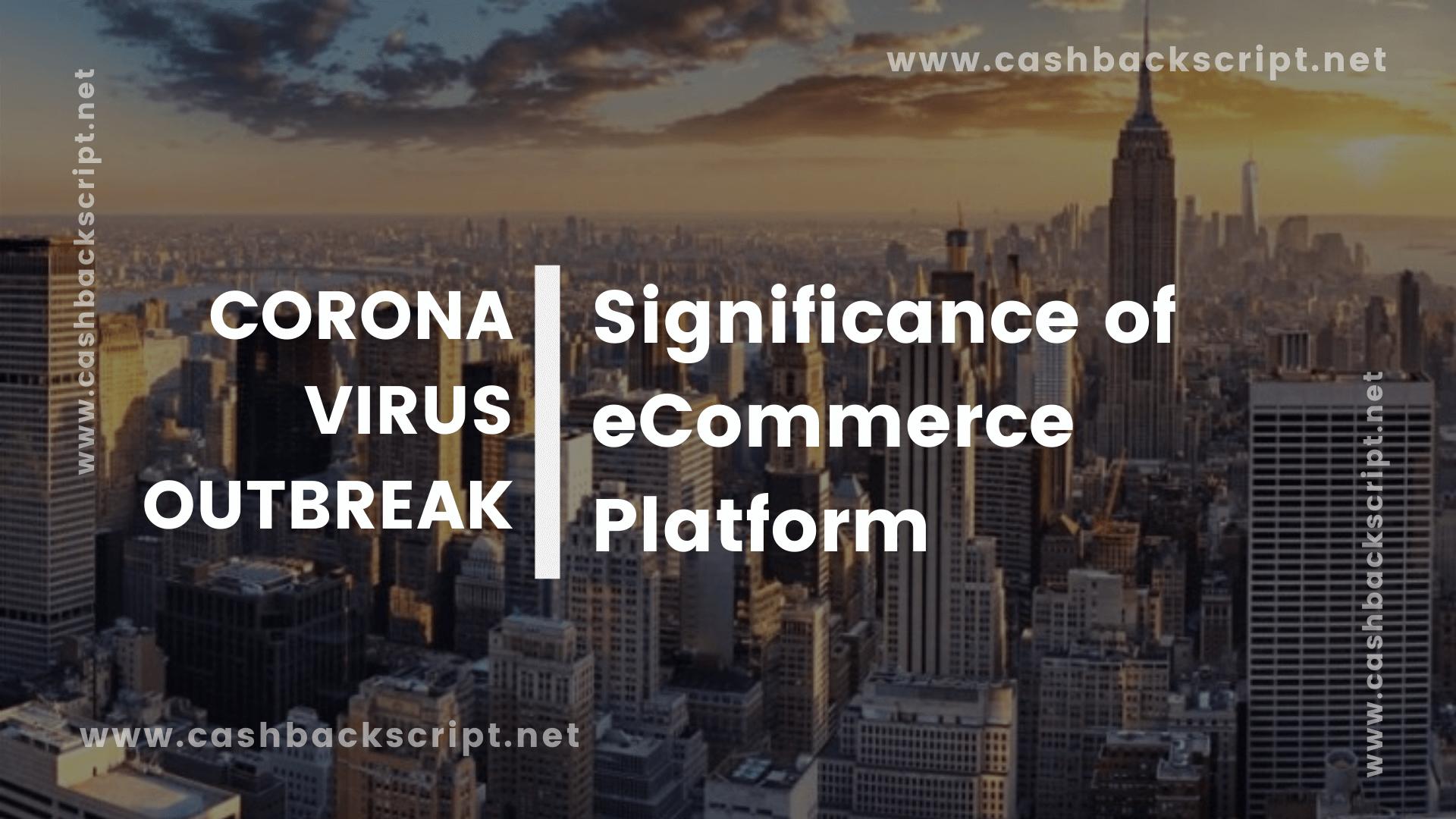 Corona Virus Outbreak - Significance of eCommerce Platform