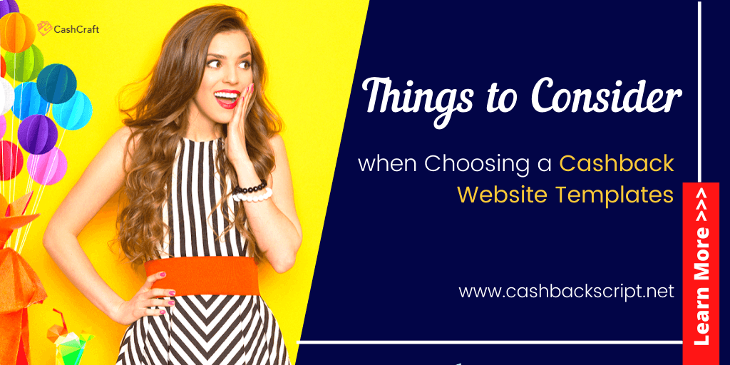 Things to Consider when Choosing a Cashback Website Templates