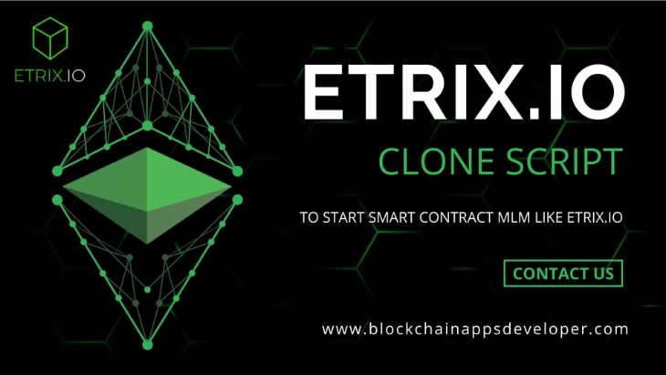 Etrix.io MLM Clone Script To Start Smart Contract Based MLM like Etrix.io