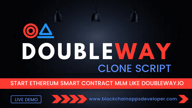 Doubleway Clone Script To Start An Ethereum Smart Contract MLM