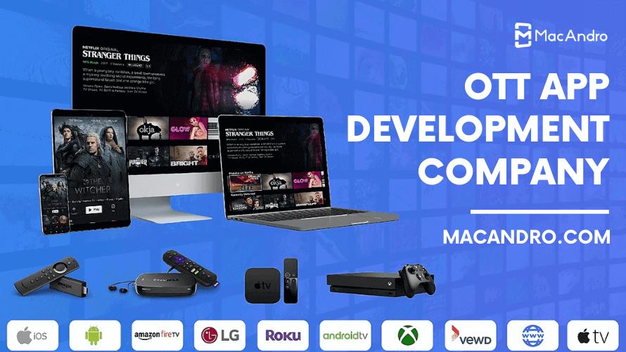 OTT App Development Company - MacAndro
