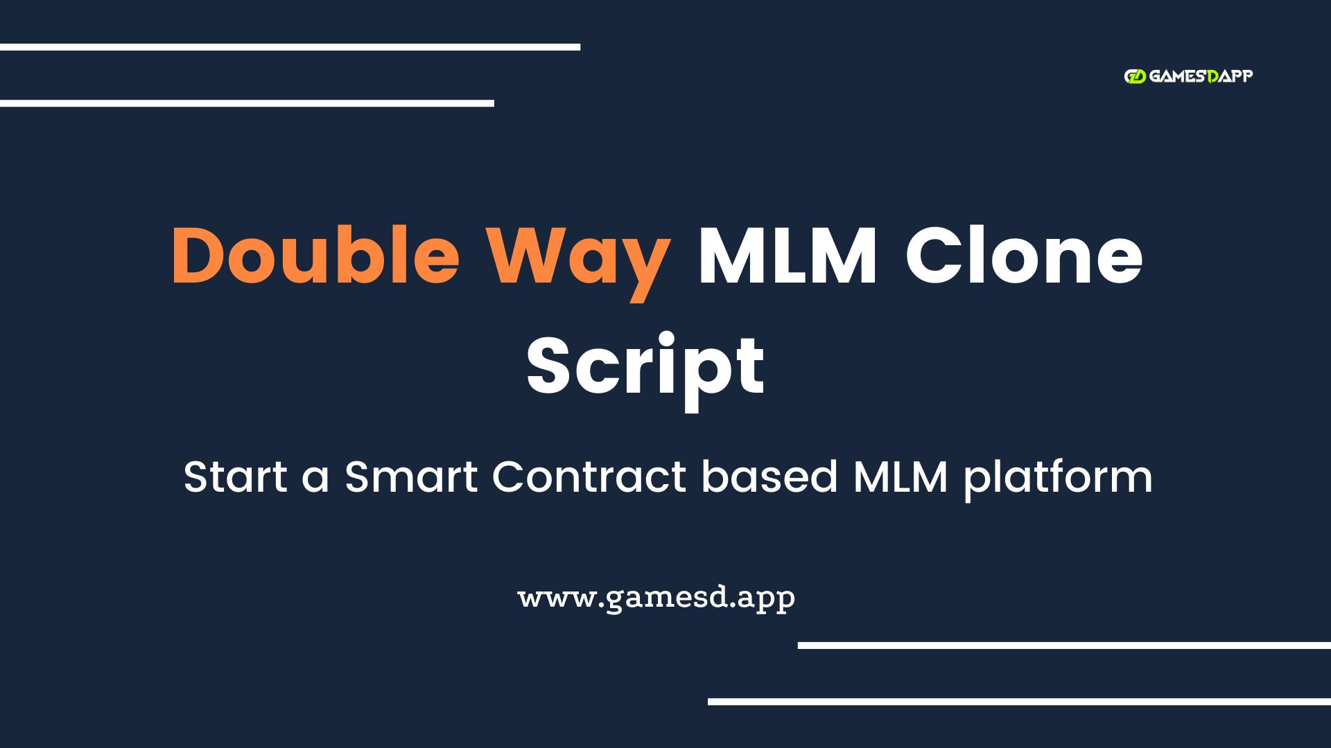 Doubleway Clone Script - To Build Ethereum Smart Contract Based MLM Platform Like Doubleway