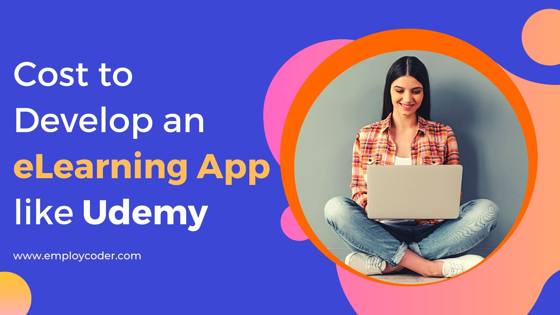 How Much it Would Cost To Develop an eLearning App Like Udemy?