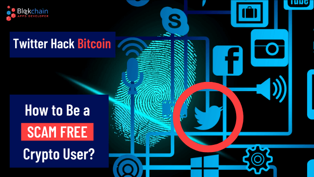 Twitter Hack Bitcoin Scam 2020: How to be Scam free Cryptocurrency User?