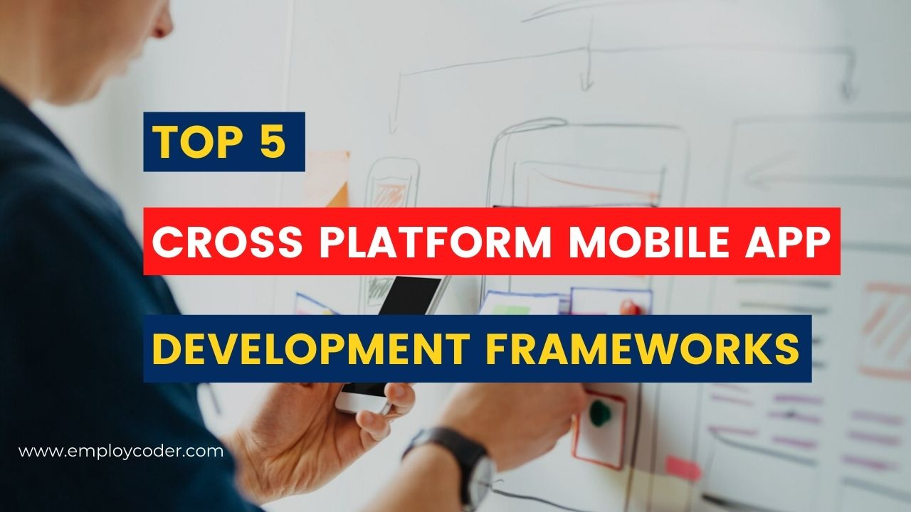 Top 5 Cross Platform Mobile App Development Frameworks in 2020