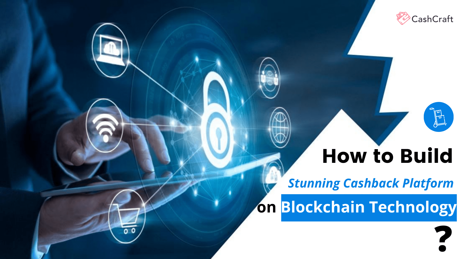 How to Build Cashback Platform on Blockchain Technology?