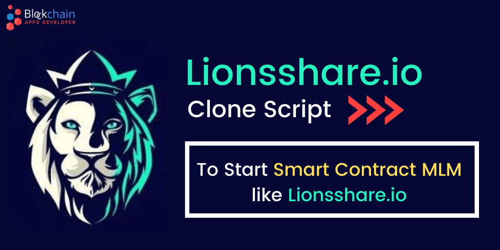 Lionsshare.io MLM Clone Script To Start Smart Contract Based MLM like Lionsshare.io