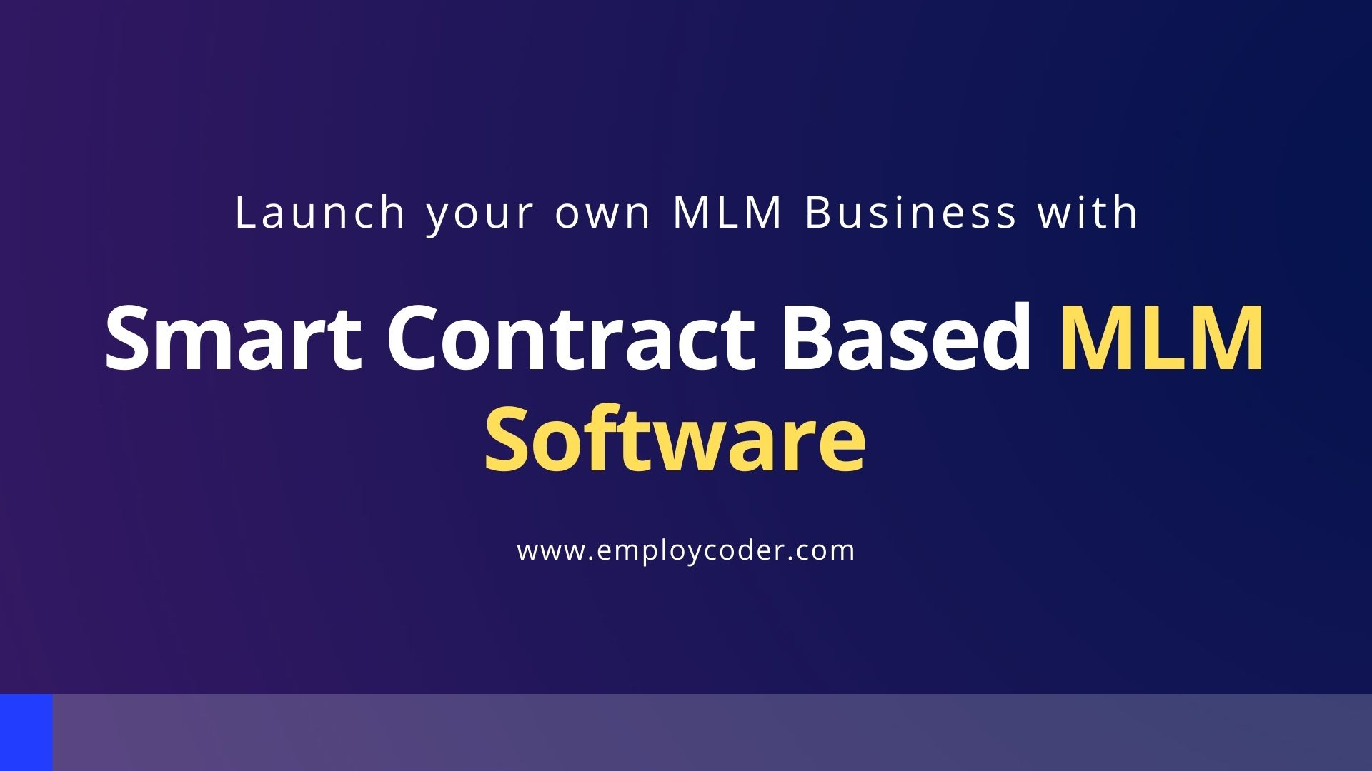 Launch your own MLM Business with Smart Contract Based MLM Software