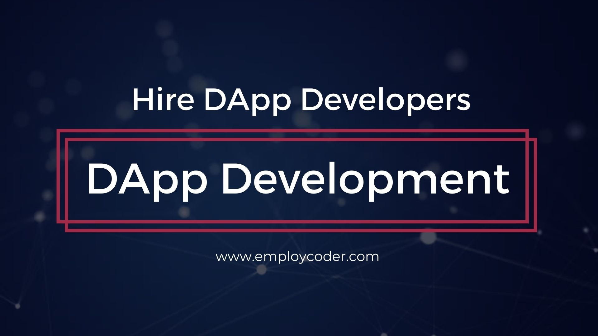 Hire DApp Developers to Build your DApps