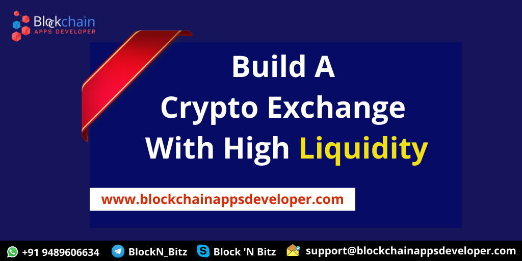How To Build A Crypto Exchange With High Liquidity?
