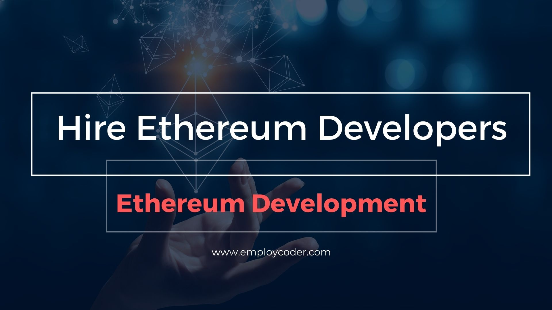 Hire Ethereum Developers To Develop and Deploy Robust Ethereum Applications