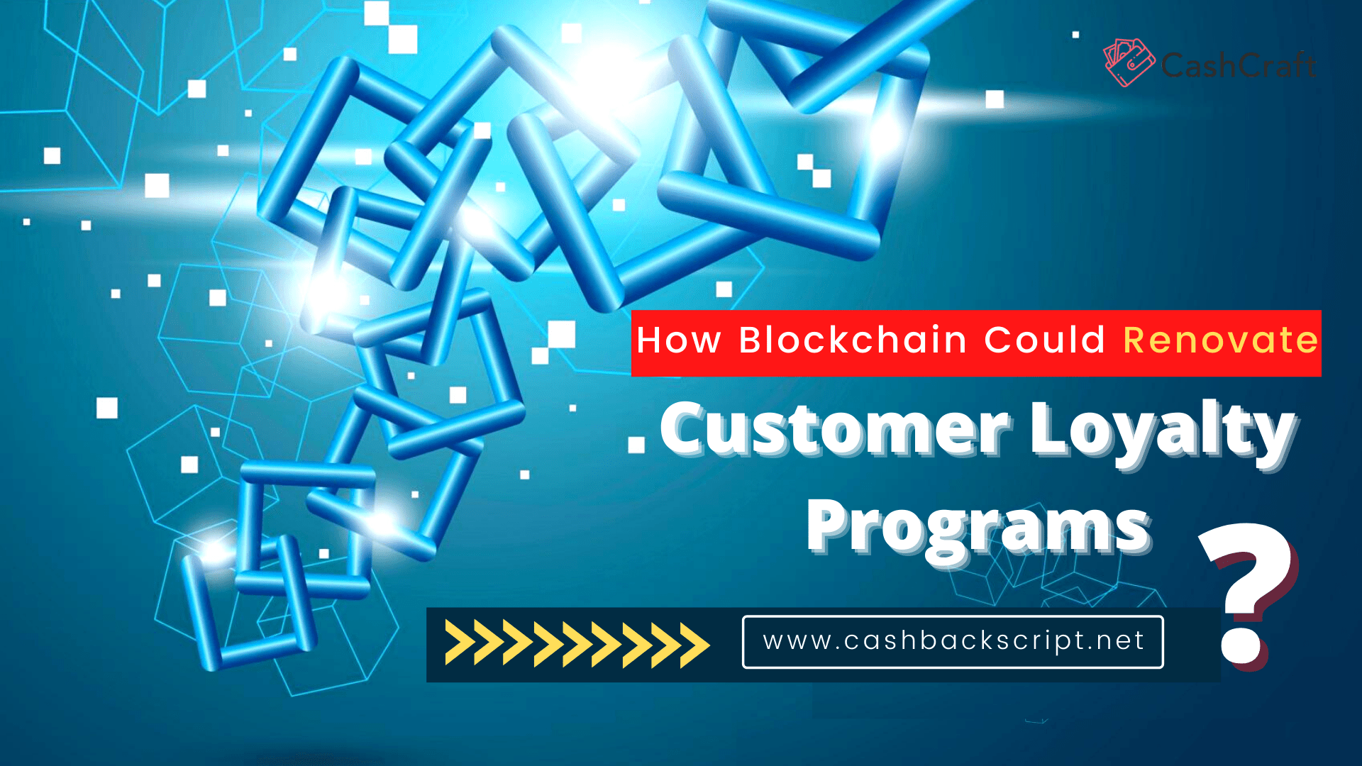 How Blockchain Could Renovate Customer Loyalty Programs?