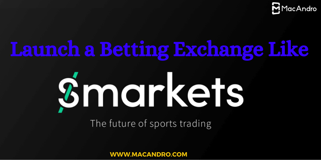 How to Start an Online Betting Exchange like Smarkets?