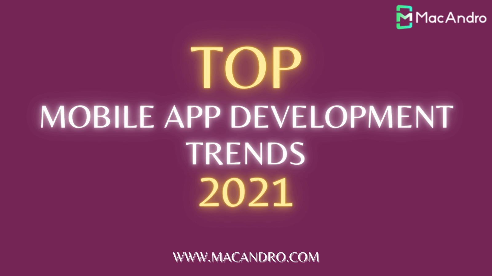 Top Mobile App Development Trends of 2021 that will Influence in Business