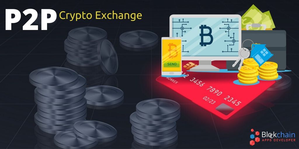 P2P Cryptocurrency Exchange Script to start a peer to peer Cryptocurrency Exchange Platform