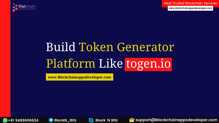 How To Build an Ethereum Token Generator Platform Like Togen.io? A Comprehensive Guide 2021