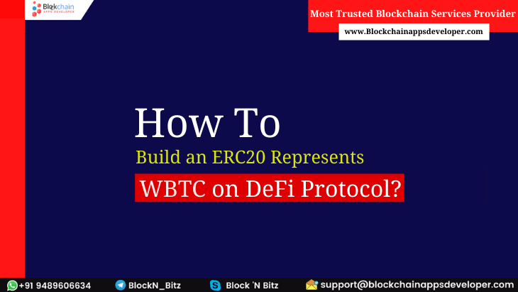 How to build an ERC20 based WBTC on DeFi Protocol?