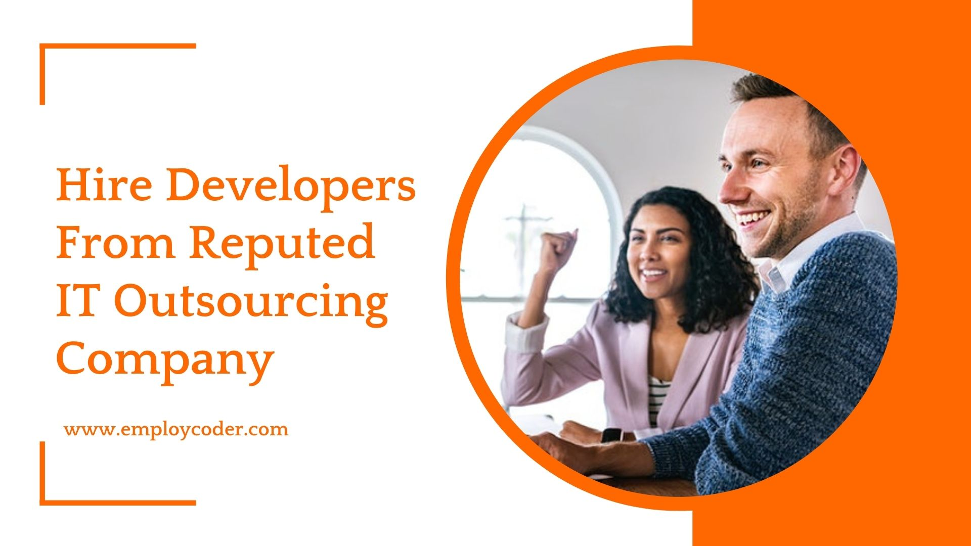Why Hire Developers From a Reputed IT Outsourcing Company Like Employcoder ?