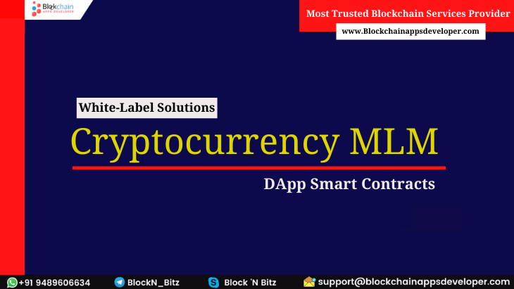 Reasons to Choose our White Label Blockchain-based Cryptocurrency MLM Software with DAPP Smart Contract