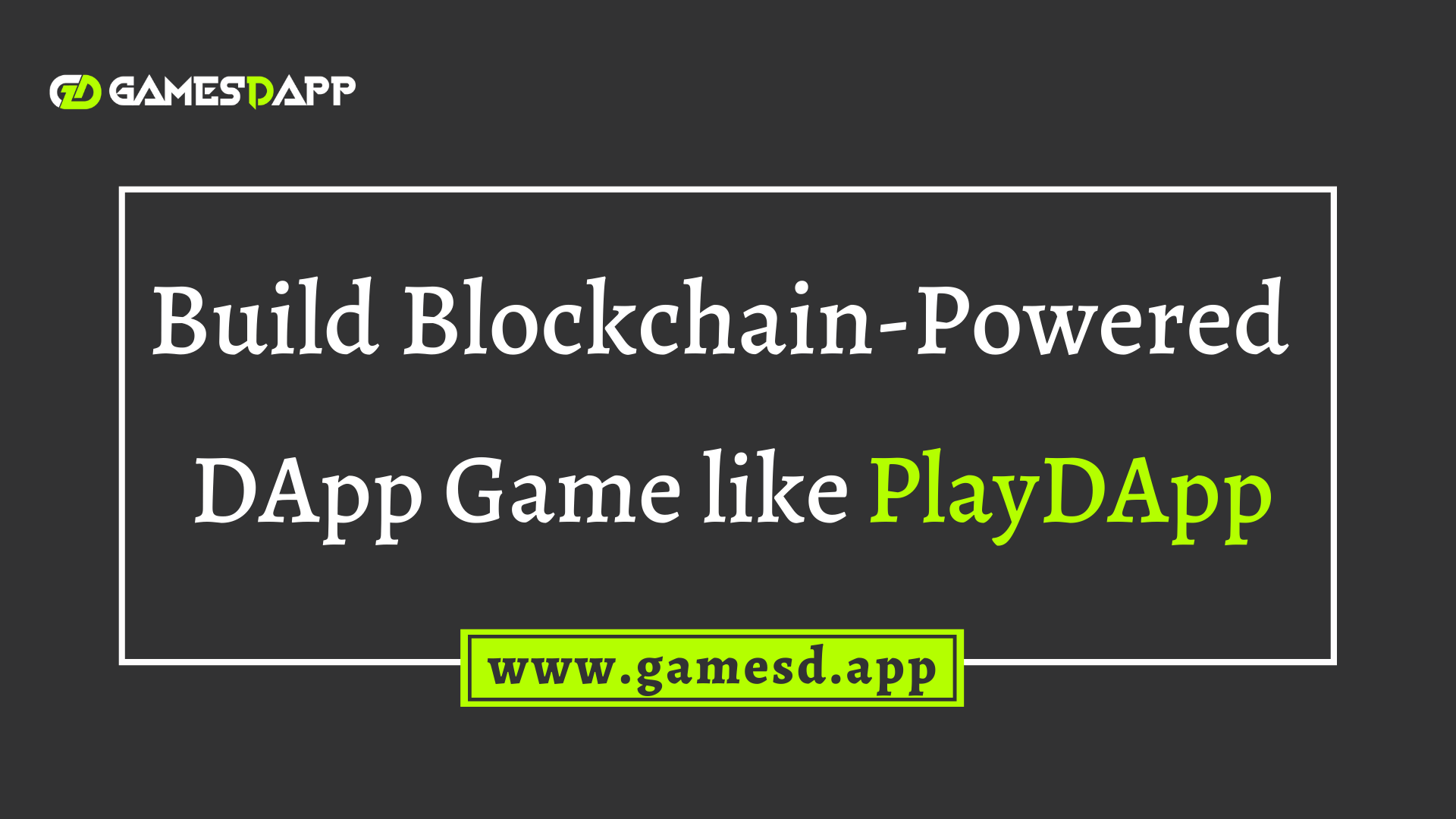 Build Blockchain-Powered Gaming Entertainment Ecosystem like PlayDApp