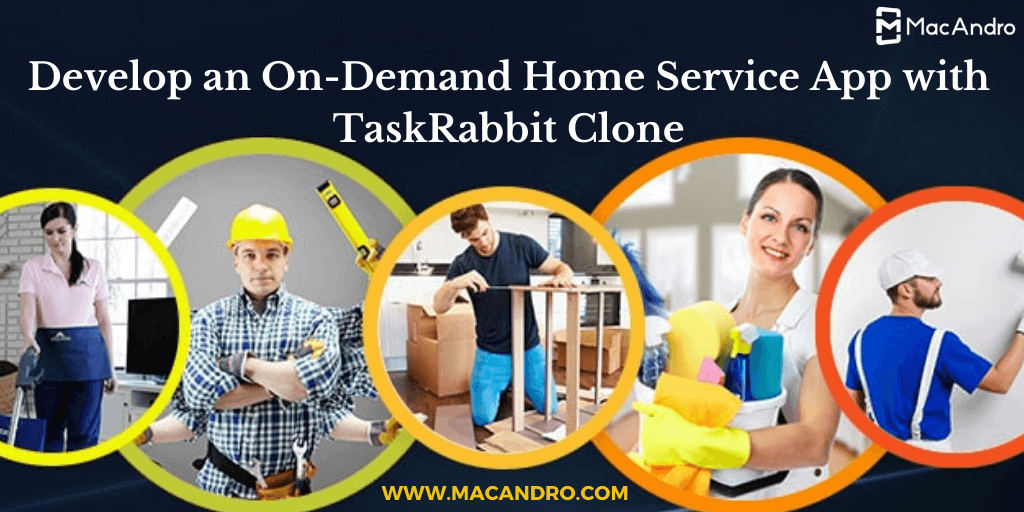 TaskRabbit Clone - To Launch Your P2P On-Demand Home Service App Like TaskRabbit