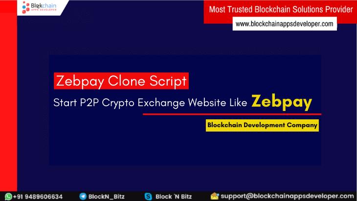 Zebpay Clone Script To Start A Peer To Peer (P2P) Crypto Exchange Website Like Zebpay