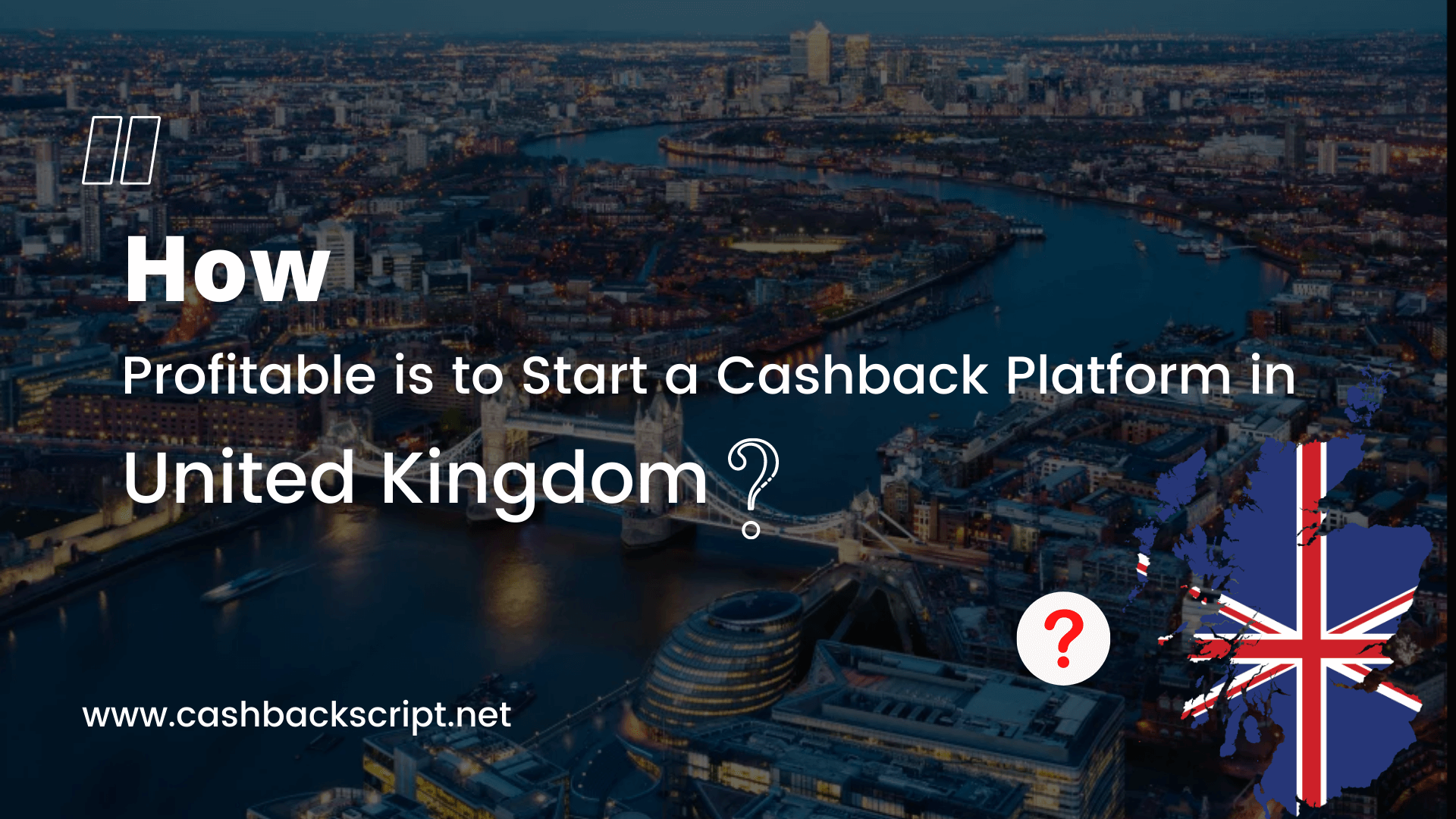How Profitable is to Start a Cashback Platform in UK?
