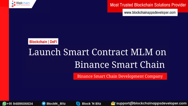 Binance Smart Chain Development Company - Build Smart Contract Based MLM Software on Binance Smart Chain Network