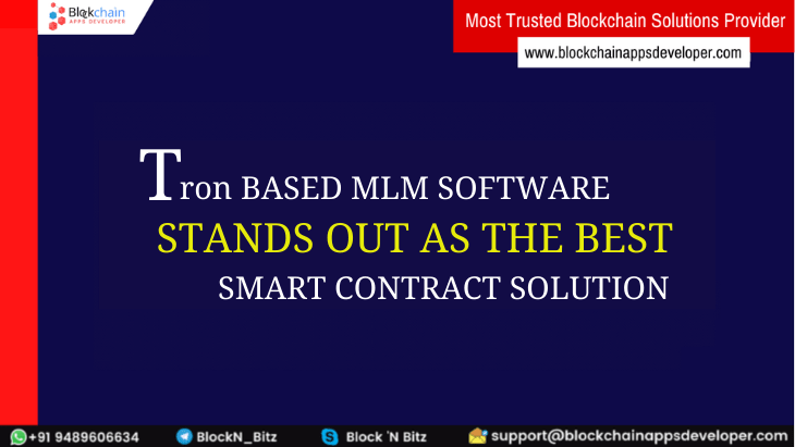 Why TRON Based MLM Software is the right choice for a successful MLM Business startup?