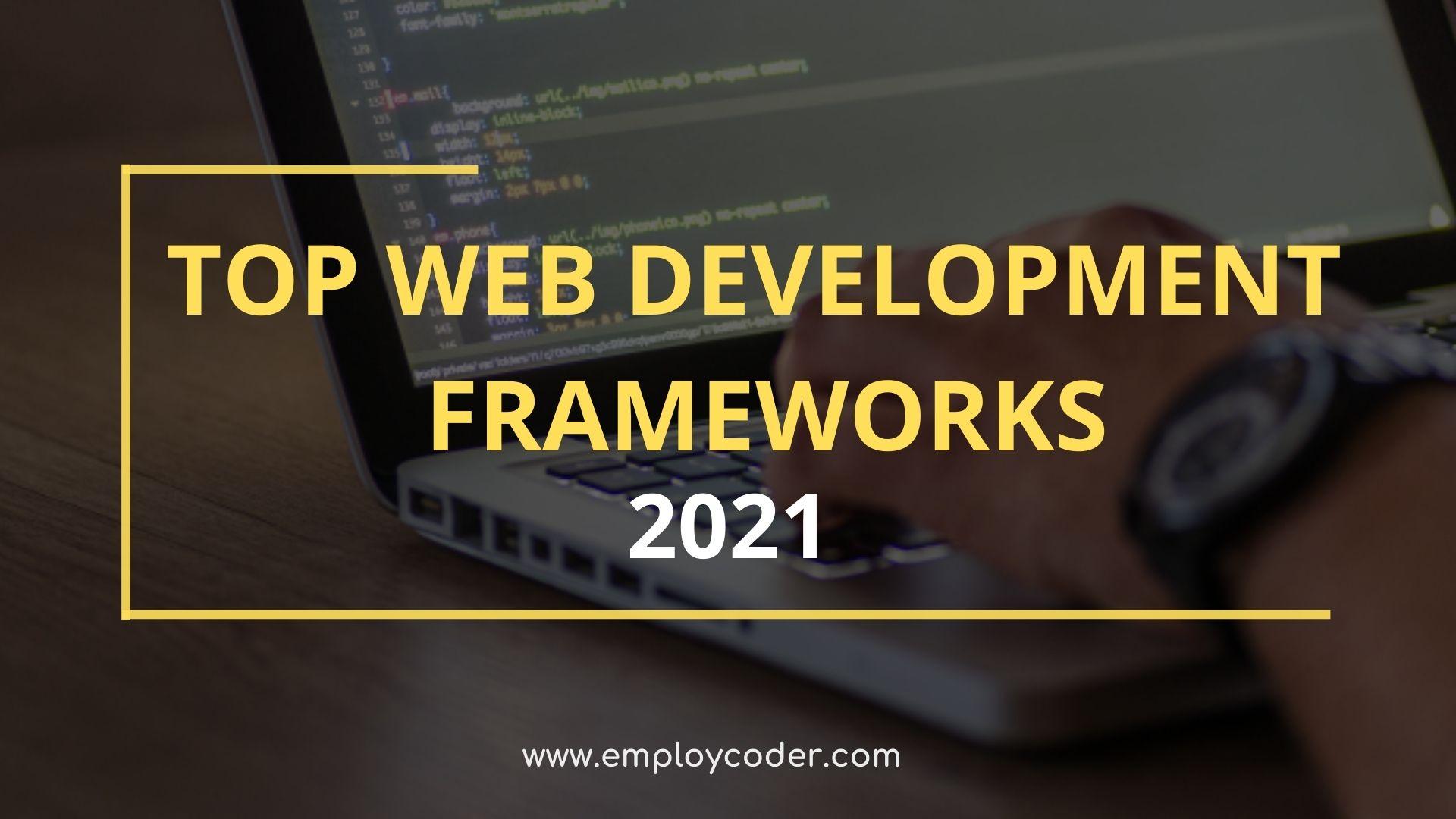 Top Web Development Frameworks in 2021
