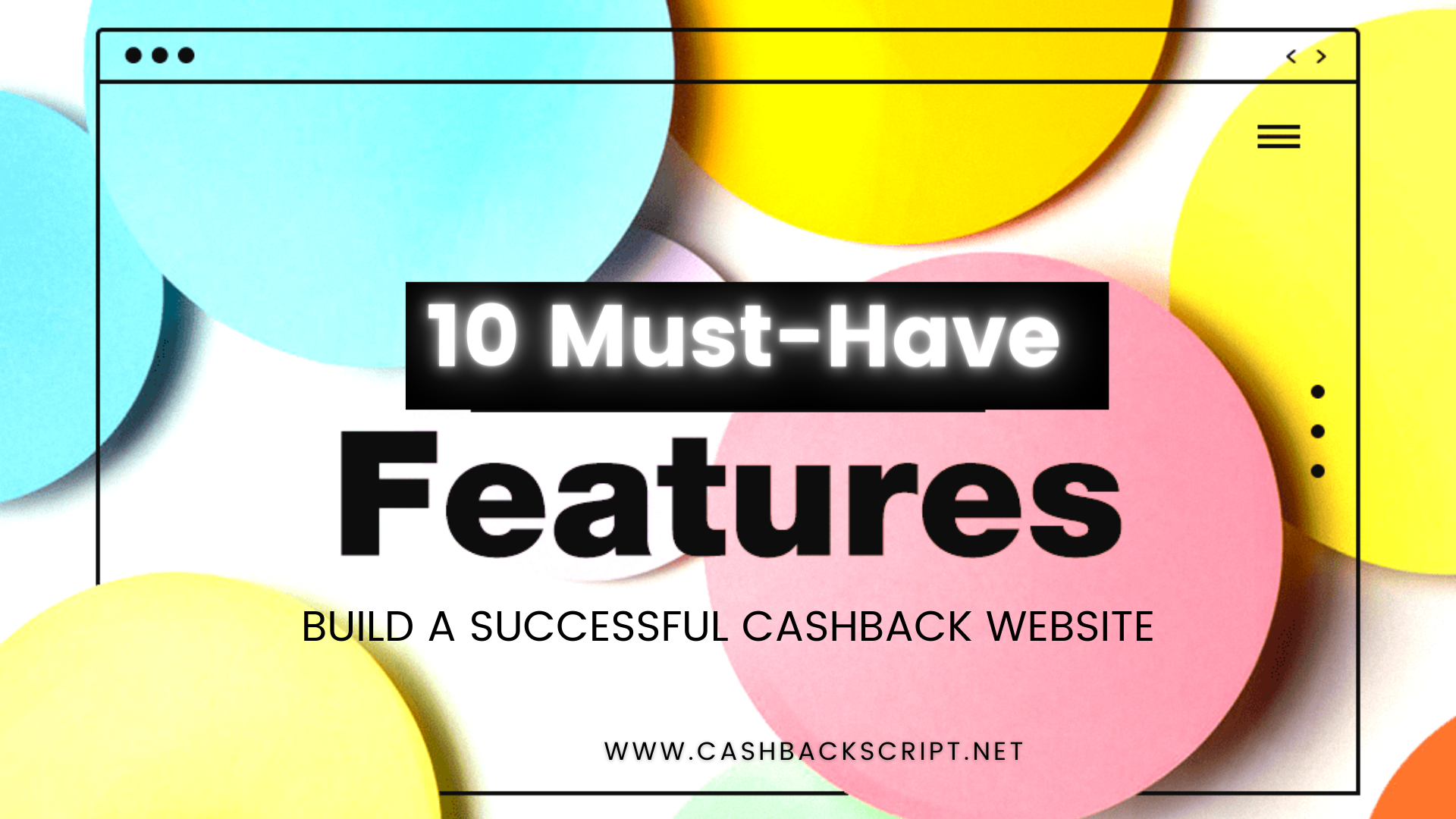 10 Must-have Features to build a Successful cashback Website