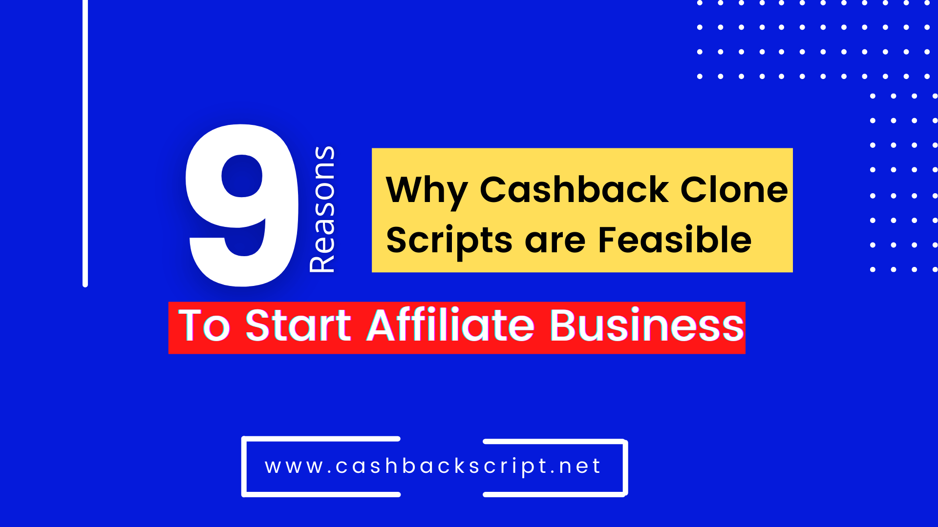9 Reasons Why Cashback Clone Scripts are Feasible To Start Affiliate Business?