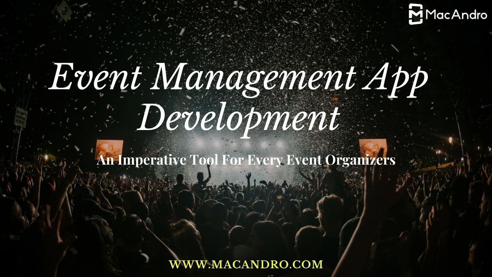Event App - A Solution to Mobilize Event Management In Fingertips