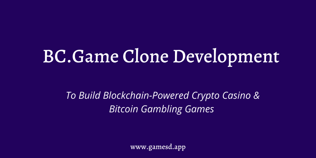 BC.Game Clone Development - Build Blockchain Powered Crypto Casino & Bitcoin Gambling Games like BC.Game