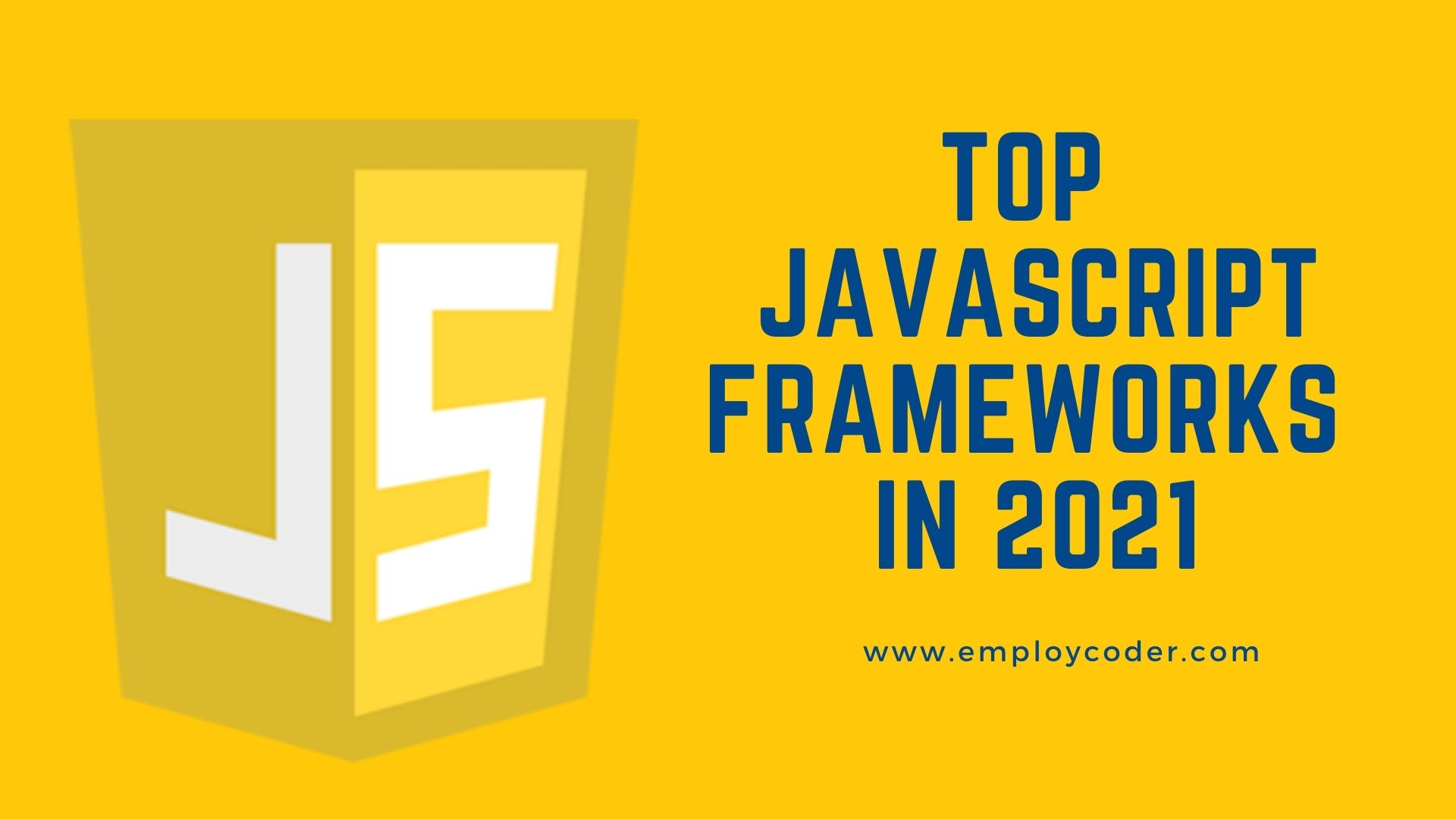 Top JavaScript Frameworks in 2021