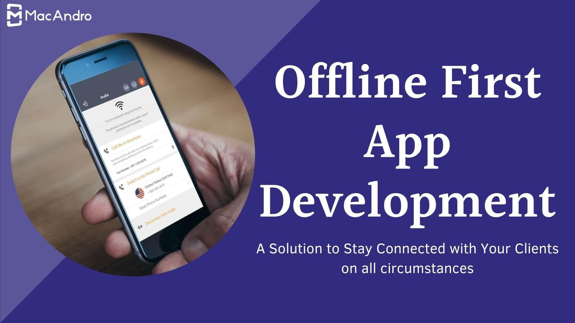 Offline First Mobile App Development - Build Apps That Works Beyond The Internet